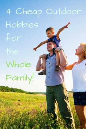 4 Cheap Outdoor Hobbies for the Whole Family Web e1487107282544 4 Cheap Outdoor Hobbies for the Whole Family!