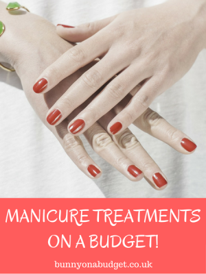 MANICURE TREATMENTS ON A BUDGET!